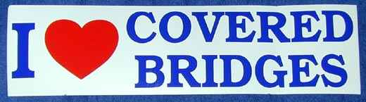 Bumper Sticker - I Love Covered Bridges