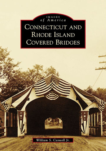Connecticut and Rhode Island Covered Bridges